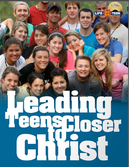 LIFE TEEN: To lead teens closer to Christ; To provide Liturgical/Prayer ...
